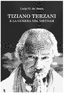 Tiziano Terzani e la guerra nel Vietnam