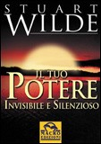 Il Tuo Potere Invisibile e Silenzioso