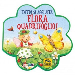 Tutto si Aggiusta, Flora Quadrifoglio!