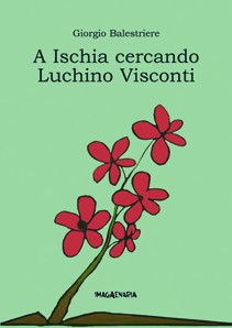 A Ischia cercando Luchino Visconti