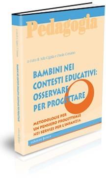 BAMBINI NEI CONTESTI EDUCATIVI: OSSERVARE PER PROGETTARE