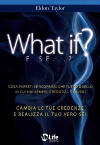 What if? E se... ?