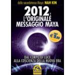 2012: l'Originale Messaggio Maya - Edizione Economica