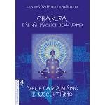 Chakra. I sensi psichici dell'uomo - Vegetarianismo e occultismo
