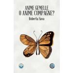 ANIME GEMELLE O ANIME COMPAGNE?