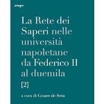 La rete dei saperi nelle università  napoletane da federico II al duemila