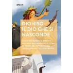 Dioniso. Il dio che si nasconde
