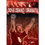 DOVE OSANO I GRANATA