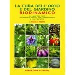La cura dell'orto e del giardino biodinamico - Ristampa