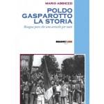 POLDO GASPAROTTO, LA STORIA