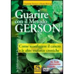 Guarire con il Metodo Gerson - Libro + Film in Dvd