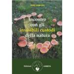 Incontro con gli invisibili custodi della natura