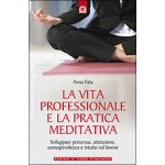 La vita professionale e la pratica meditativa