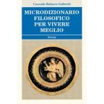 MICRODIZIONARIO FILOSOFICO PER VIVERE MEGLIO