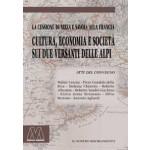 Cultura, economia e società sui due versanti delle Alpi La cessione di Nizza e Savoia alla Francia