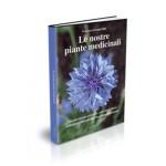 Le nostre piante medicinali - Nuova Edizione