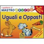I Quaderni di MastroBruco - UGUALI e OPPOSTI