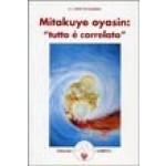 """Mitakuye oyasin: """"Tutto è correlato"""""""