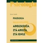 PSICOLOGIA DELLO SVILUPPO: ADOLESCENZA, ETÀ ADULTA, ETÀ SENILE