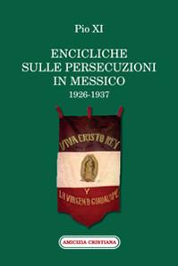 ENCICLICHE SULLE PERSECUZIONI IN MESSICO