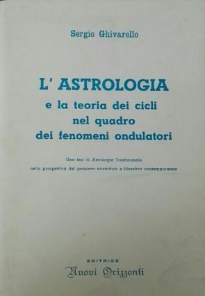 L' astrologia e la teoria dei cicli nel quadro dei fenomeni ondulatori