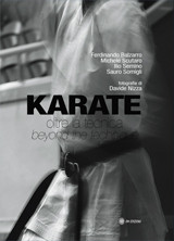 KARATE. Oltre la tecnica / KARATE. Beyond the technique