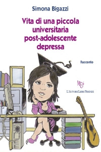 Vita di una piccola universitaria post-adolescente depressa