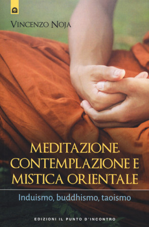 Meditazione, contemplazione e mistica orientale.