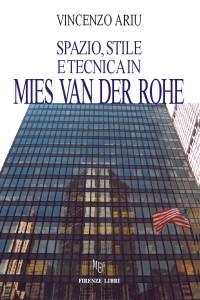 Spazio, stile e tecnica in Mies Van Der Rohe