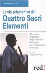 La via sciamanica dei quattro sacri elementi