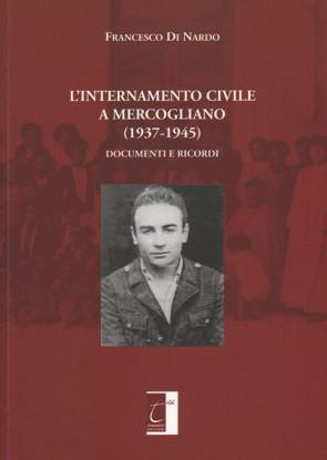 L'INTERNAMENTO CIVILE A MERCOGLIANO (1937-1945)