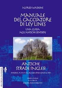 MANUALE DEL CACCIATORE DI LEY LINES - ANTICHE STRADE INGLESI