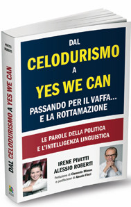Dal Celodurismo a Yes We Can