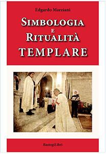 Simbologia e ritualità templare