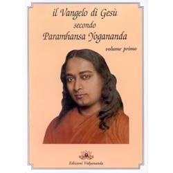 Il vangelo di Gesù secondo Paramahansa Yogananda   volume 1