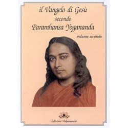 Il vangelo di Gesù secondo Paramahansa Yogananda volume 2