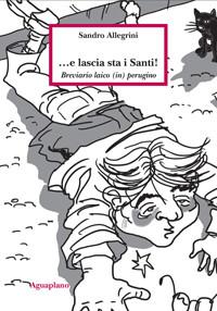 ...e lascia sta i Santi!