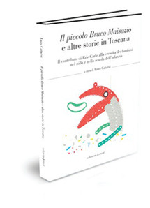 Il piccolo Bruco Maisazio e altre storie in Toscana