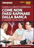 Come Non Farsi Rapinare dalla Banca. Con DVD