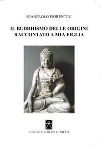 IL BUDDHISMO DELLE ORIGINI RACCONTATO A MIA FIGLIA
