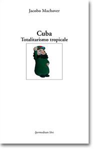 Cuba. Totalitarismo tropicale