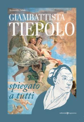 Giambattista Tiepolo spiegato a tutti