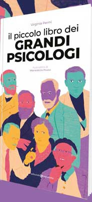 Il piccolo libro dei grandi psicologi