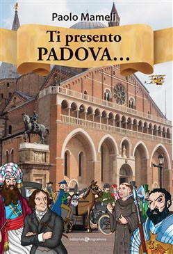 Ti presento Padova....