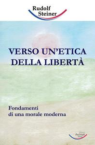 Verso un'etica della libertà