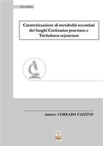 Caratterizzazione di metaboliti secondari dei funghi Cortinarius praestans e Tricholoma sejunctum