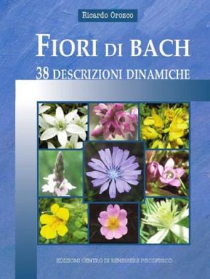 Fiori di Bach: 38 Descrizioni Dinamiche