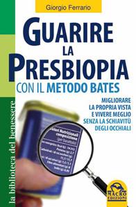 Guarire la Presbiopia - Con il metodo Bates