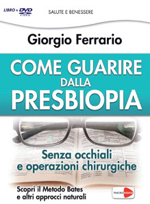 COME GUARIRE DALLA PRESBIOPIA