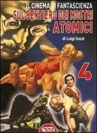 Sul sentiero dei mostri atomici